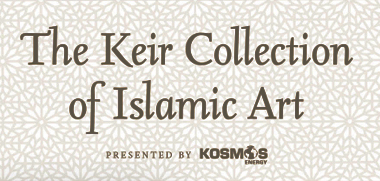The Keir Collection of Islamic Art presented by Kosmos Energy | Dallas Museum of Art
