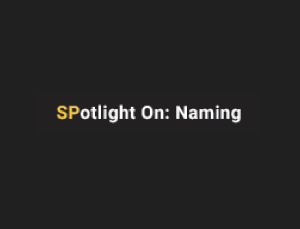 Spotlight on Naming