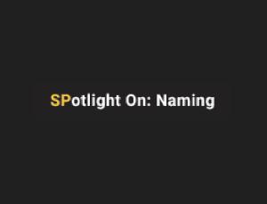 Spotlight on Naming
